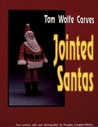- Tom Wolfe Carves Jointed Santas