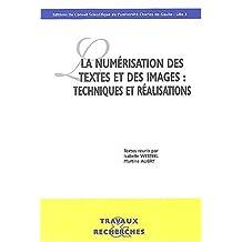 La numérisation des textes et des images, techniques et réalisations