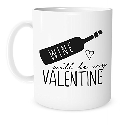 The Coffee Corner - Wine Will Be My Valentine - 11 Ounce White Ceramic - Perfect gift for boyfriend - girlfriend - wife - husband