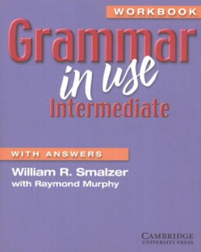 Grammar in Use Intermediate Workbook with Answers