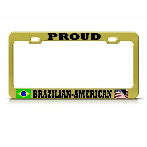(PROUD BRAZILIAN AMERICAN Metal GOLD License Plate Frame BRAZIL USA AUTO SUV Tag PREMIUM Men Women Car garadge decor)