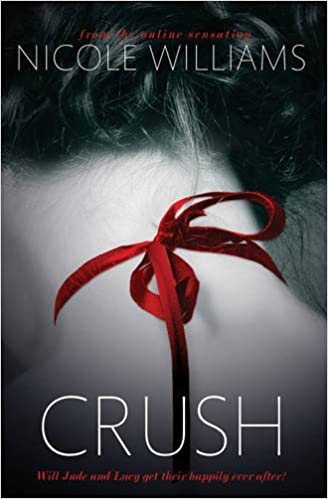 Crush by Nicole Williams (4-Jul-2013)