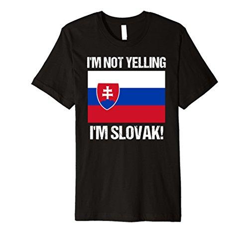 I'm Not Yelling Slovak Country Flag Slovakia Premium Tee