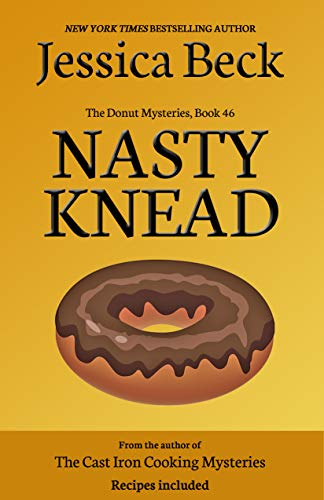 Nasty Knead (The Donut Mysteries Book 46) by [Beck, Jessica]