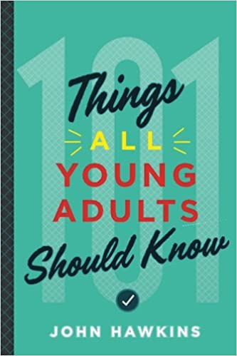 101 Things All Young Adults Should Know: John Hawkins: 9781632991331:  Amazon.com: Books