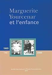 Marguerite Yourcenar et l'enfance : Actes du colloque international de Roubaix, Centre des Archives du monde du travail (6-7 février 2003)