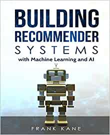 Building Recommender Systems with Machine Learning and AI: Help