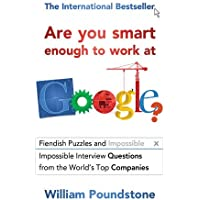 Are You Smart Enough to Work at Goo: Fiendish Puzzles and Impossible Interview Questions from the World's Top Companies