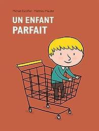 Un enfant parfait par Matthieu Maudet