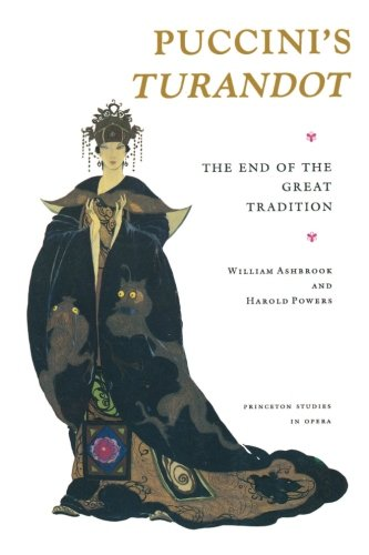 Puccini's Turandot: The End of the Great Tradition (Princeton Studies in Opera)