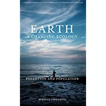 Earth A Changing Ecology: Pollution and Population