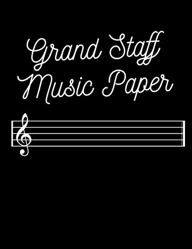 Grand Staff Music Paper: Grand Staff Blackline Master, Music Manuscript Paper Notebook, Songwriters and Musicians, Lyric Diary and Manuscript Paper 8.5