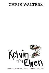 Kelvin the Elven (Chronicles of Kelvin Book 1)