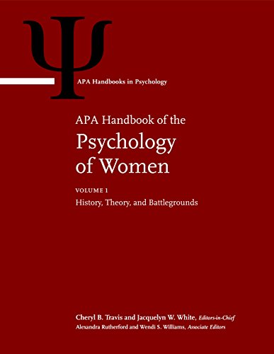 APA Handbook of the Psychology of Women: Volume 1: History, Theory, and Battlegrounds; Volume 2: Perspectives on Women's Private and Public Lives (APA Handbooks in Psychology®)