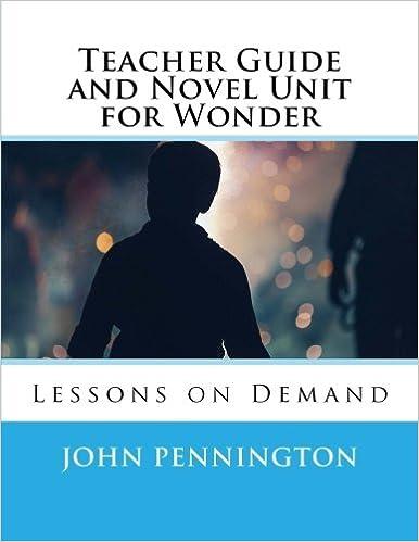 Teacher Guide and Novel Unit for Wonder: Lessons on Demand: John