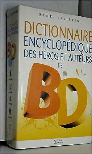 Amazon Fr Dictionnaire Encyclopedique Des Heros Et Auteurs