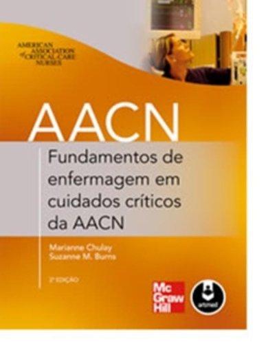 Fundamentos de Enfermagem em Cuidados Críticos da AACN