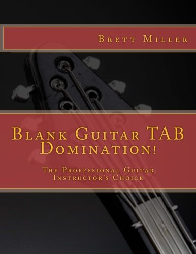 Blank Guitar TAB Domination!: The Professional Guitar Instructor's Choice
