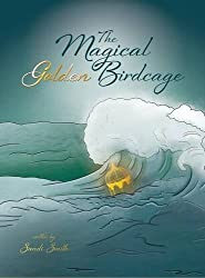 The Magical Golden Birdcage by Sandi Smith (2016-03-28)