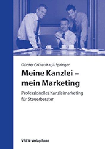 Meine Kanzlei - mein Marketing: Professionelles Kanzleimarketing für Steuerberater Taschenbuch – 18. Juni 2008 Günter Grüter Katja Springer VSRW 3936623384