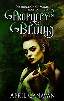 Prophecy in Blood (Destruction of Magic Book 2) by [Canavan, April]