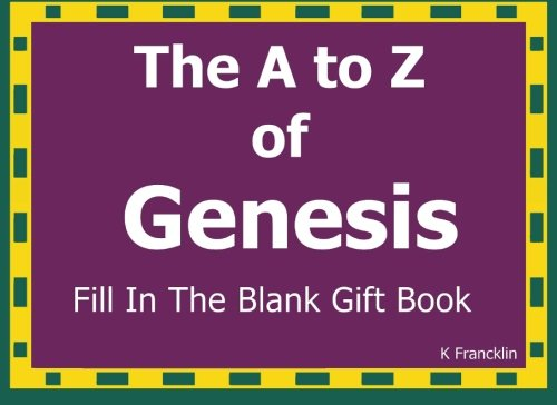 The A to Z of Genesis Fill In The Blank Gift Book: Personalized Meaning of Name (A to Z Name Gift Book) (Volume 63) PDF