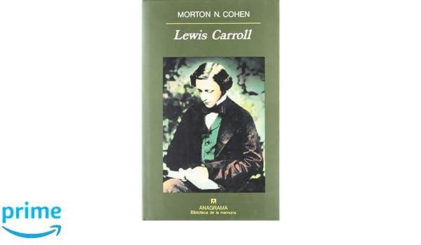 Lewis Carroll (Biblioteca de la memória): Amazon.es: Morton N. Cohen, Juan Antonio Molina Foix: Libros