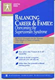Balancing Career and Family : Overcoming the Superwoman Syndrome, Thomas, Marian, 1558520538