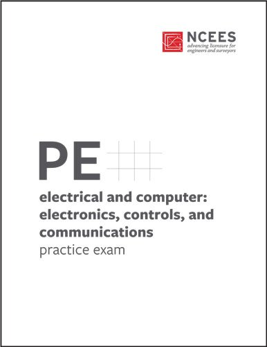 PE Electrical and Computer: Electronics, Controls, and Communications Practice Exam
