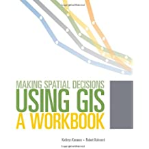 Making Spatial Decisions Using GIS: A Workbook, Second Edition