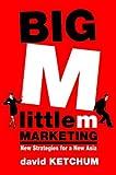 Big M, little m Marketing, David Ketchum, 0471479233