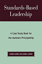 Standards-Based Leadership: A Case Study Book for the Assistant Principalship