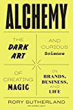 Alchemy: The Dark Art and Curious Science of