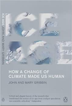 Book Ice Age: How a Change of Climate Made Us Human (Penguin Press Science)