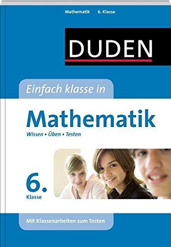 Duden Einfach Klasse in Mathematik. 6. Klasse: Wissen - Üben - Testen