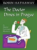 The Doctor Dines in Prague, Robin Hathaway, 078626229X