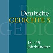 Deutsche Gedichte 5: 18.-19. Jahrhundert | F. Gotter, Leopold von Goeckingk, G. A. Bürger, Ludwig Heinrich Christoph Hölty, Johann Miller, Jakob Lenz