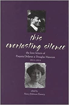 Book This Everlasting Silence: The Love Letters of Paquita Delprat and Douglas Mawson 1911-1914