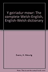 Y geiriadur mowr: The complete Welsh-English, English-Welsh dictionary