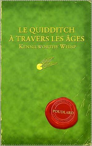Le quidditch à travers les âges - J. K. Rowling