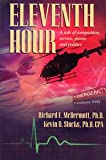 Eleventh Hour : A Tale of Compassion, Service, Power, and Politics, McDermott, Richard E. and Stocks, Kevin D., 0967507227