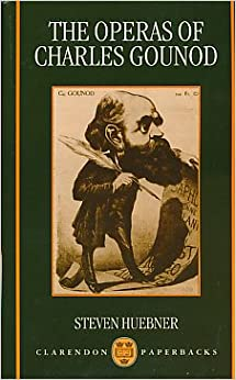 The Operas of Charles Gounod (Clarendons)