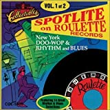 : Spotlite on Roulette Records: New York Doo-Wop & Rhythm and Blues, Vol. 1