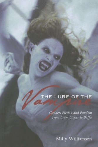 The Lure of the Vampire: Gender, Fiction, and Fandom from Bram Stoker to Buffy the Vampire Slayer
