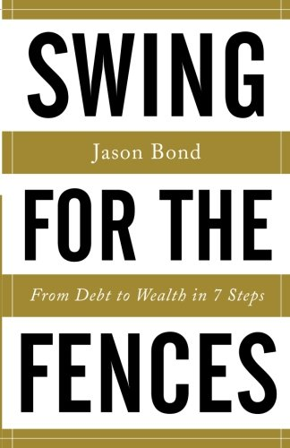 Swing for the Fences: From Debt to Wealth in 7 Steps by Lioncrest Publishing