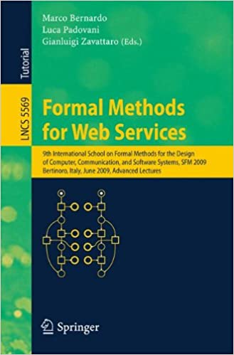 Formal Methods for Web Services: 9th International School on Formal Methods for the Design of Computer, Communication and Software Systems, SFM 2009. Lectures (Lecture Notes in Computer Science)