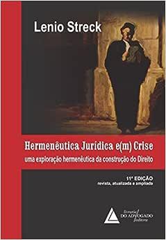 Hermenêutica Jurídica E(m) Crise: Uma Exploração