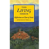 This Living Mirror: Reflections on Clare of Assisi
