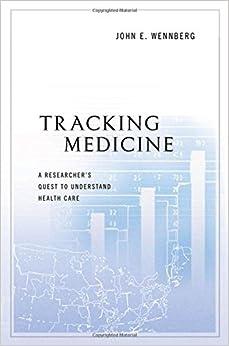 Tracking Medicine: A Researcher's Quest To Understand Health Care por John E. Wennberg epub