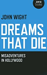 Dreams That Die: Misadventures In Hollywood